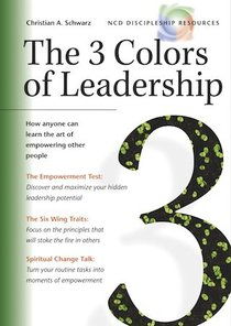The 3 Colours of Leadership (Ncd Discipleship Resources Series)