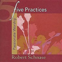 Passionate Worship (Five Practices Of Fruitful Series)