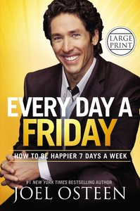 Every Day a Friday (Large Print)