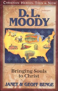 D.L. Moody - Bringing Souls to Christ (Christian Heroes Then & Now Series)