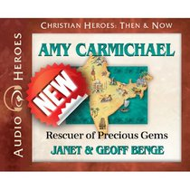 Amy Carmichael - Rescuer of Precious Gems (Unabridged, 5 CDS) (Christian Heroes Then & Now Audio Series)