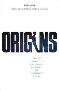 Origins: Christian Persepctives on Creation, Evolution, and Intelligent Design (2nd Edition)