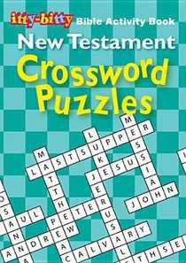 Activity Book New Testament Crossword Puzzles (Itty Bitty Bible Series)