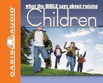What the Bible Says About Raising Children (1 Cd)