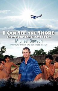 I Can See the Shore: Growing Up Yanomamo Today