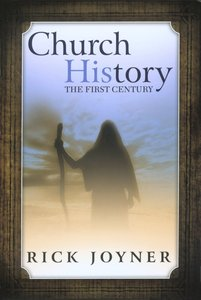 Church History; the First Century