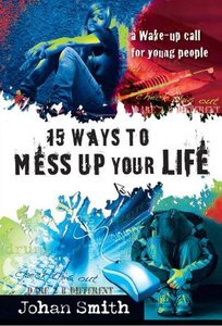 15 Ways to Mess Up Your Life
