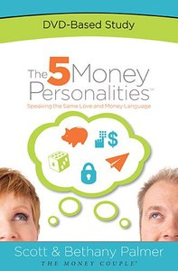 The 5 Money Personalities: A Dvd-Based Study