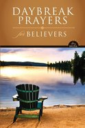 Daybreak: Prayers For Believers (Daybreak Books Series)