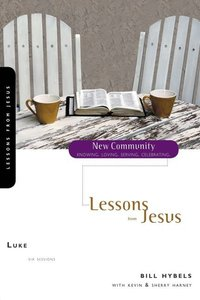 Luke - Lessons From Jesus (New Community Study Series)