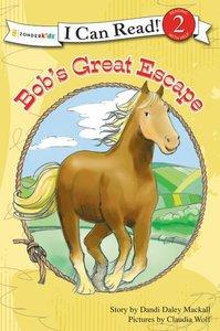Bobs Great Escape (I Can Read!2/horse Named Bob Series)