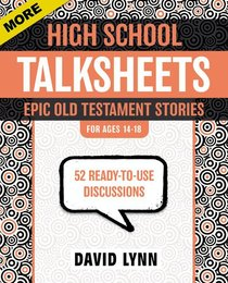 More Highschool Talksheets: Epic Old Testament Stories