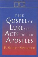 The Gospel of Luke and the Acts of the Apostles (Interpreting Biblical Texts Series)