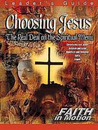 Choosing Jesus (Leader Guide) (Faith In Motion Series)