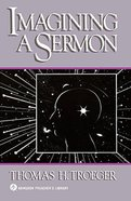 Imagining a Sermon (Abingdon Preachers Library Series)
