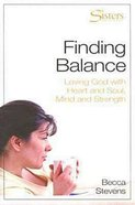 Sisters: Finding Balance (Participants Guide) (Sisters Bible Study For Women Series)