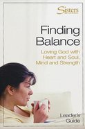 Sisters: Finding Balance (Leaders Guide) (Sisters Bible Study For Women Series)