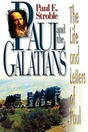 Paul and the Galatians (The Life And Letters Of Paul Series)