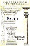 Barth (Abingdon Pillars Of Theology Series)