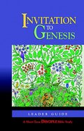 Invitation to Genesis (Leaders Guide) (Disciple Short-term Studies Series)