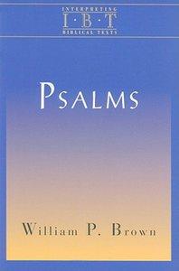 The Psalms (Interpreting Biblical Texts Series)