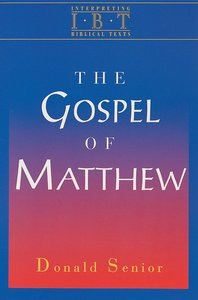 The Gospel of Matthew (Interpreting Biblical Texts Series)