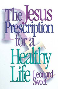 The Jesus Prescription For a Healthy Life