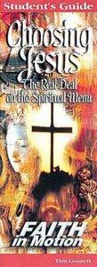 Choosing Jesus (Student Book) (Faith In Motion Series)