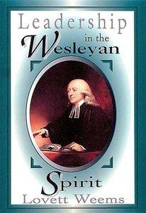 Leadership in the Wesleyan Spirit