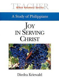 Joy in Serving Christ: A Study of Philippians (Leader Guide)