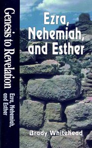 Ezra, Nehemiah & Esther (Student Book) (Genesis To Revelation Series)