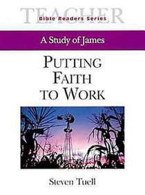 Putting Faith to Work (Teachers Guide) (Abingdon Bible Reader Series)