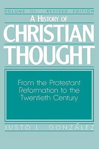 A History of Christian Thought (Vol 3)