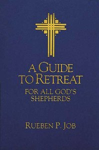 A Guide to Retreat For All Gods Shepherds