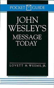 John Wesleys Message Today (Pocket Edition)