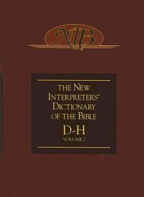 D-H (#02 in The New Interpreters Dictionary Of The Bible Series)