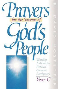 Prayers For the Seasons of Gods People (Year C)