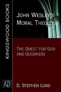 John Wesleys Moral Theology