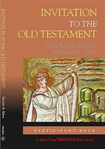 Invitation to the Old Testament (Participants Book) (Disciple Short-term Studies Series)