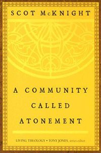 A Community Called Atonement (#01 in Living Theology Series)