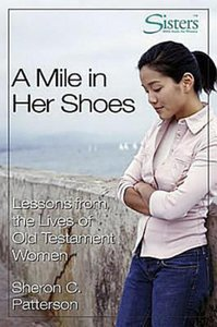 A Sisters: Mile in Her Shoes (Participants Guide) (Sisters Bible Study For Women Series)