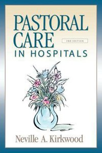 Pastoral Care in Hospitals (2nd Edition)