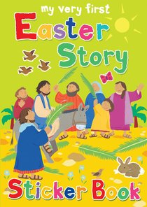 My Very First Easter Story Sticker Book (My Very First Sticker Book Series)