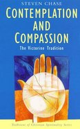 Contemplation and Compassion (Traditions Of Christian Spirituality Series)