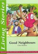 Good Neighbours (Living Stories Series)