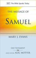 Message of 1 & 2 Samuel, The: Personalities, Potential, Politics and Power (Bible Speaks Today Series)