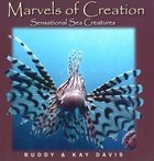 Sensational Sea Creatures (Marvels Of Creation Series)