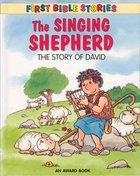 The Singing Shepherd (First Bible Stories Series)