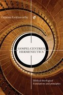 Gospel-Centred Hermeneutics (Gospel Centred Series)