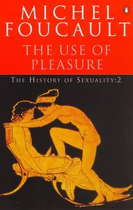 Use of Pleasure (#02 in History Of Sexuality Series)
